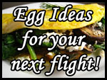 make an egg for a private plane, jet or aircraft - scrambled, benedict